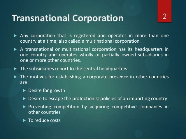 a transnational corporation One of the significant advantages of a transnational company is that they are able to maintain a greater degree of responsiveness to  what is a non-profit corporation.