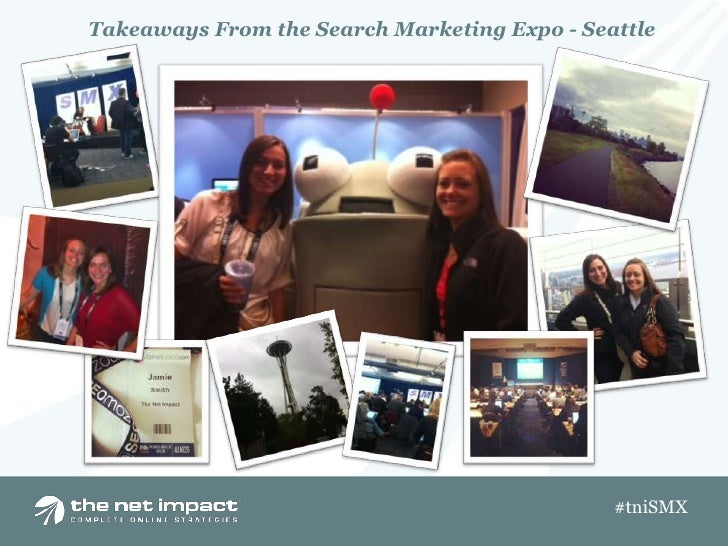 Takeaways From the Search Marketing Expo - Seattle                                              #tniSMX