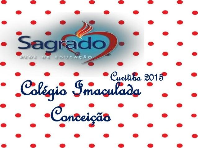 Colégio Imaculada Conceição Curitiba 2015