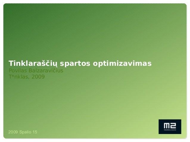 2009 Spalio 15 Tinklaraščių spartos optimizavimas Povilas Balzaravičius T*nklas, 2009