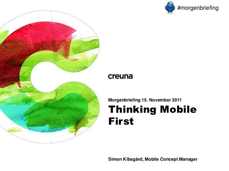 #morgenbriefingMorgenbriefing 15. November 2011Thinking MobileFirstSimon Kibsgård, Mobile Concept Manager