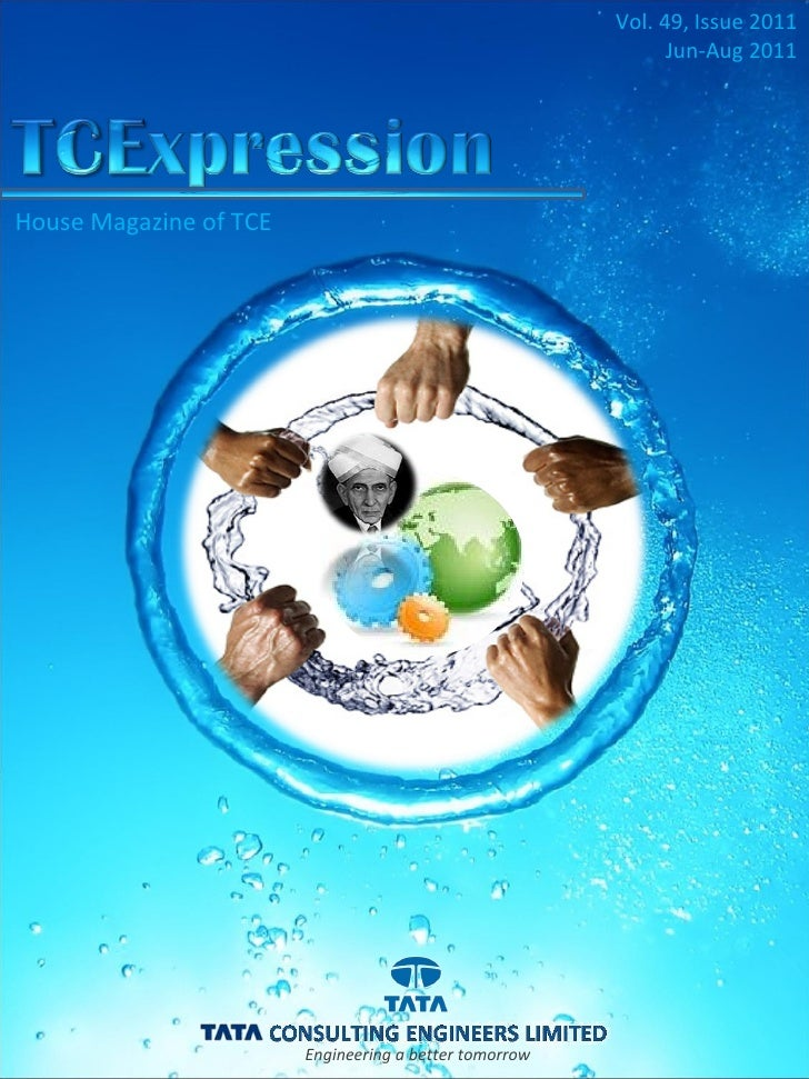 House Magazine of TCE Vol. 49, Issue 2011 Jun-Aug 2011 Engineering a better tomorrow