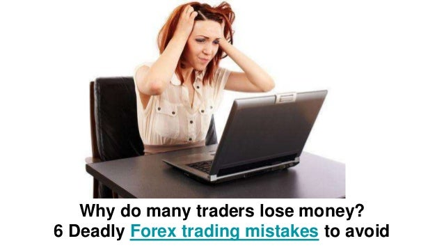 Why do i keep losing money in forex
