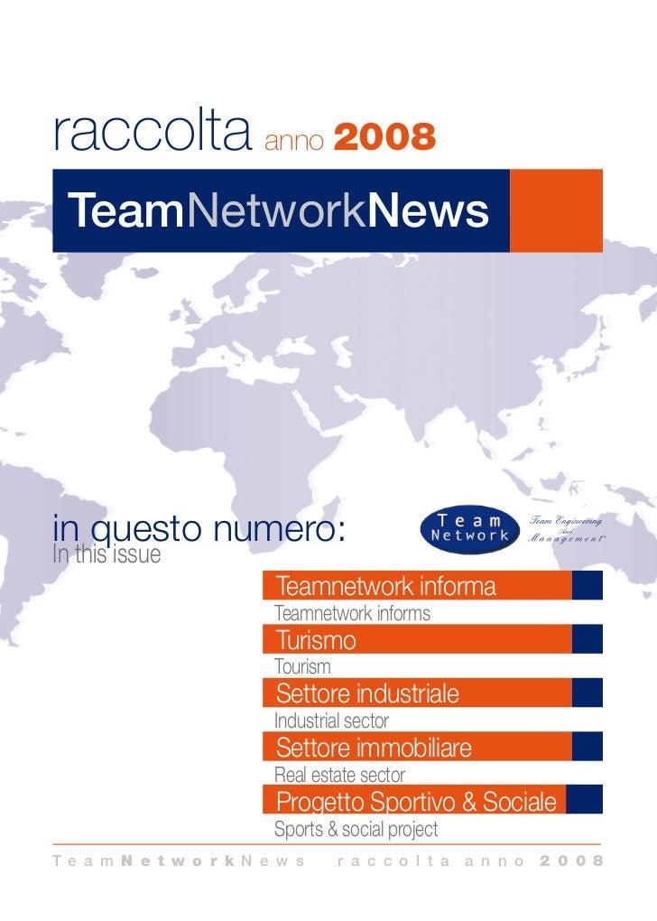 raccolta anno 2008 TeamNetworkNewsin questo numero:In this issue                        Teamnetwork informa               ...