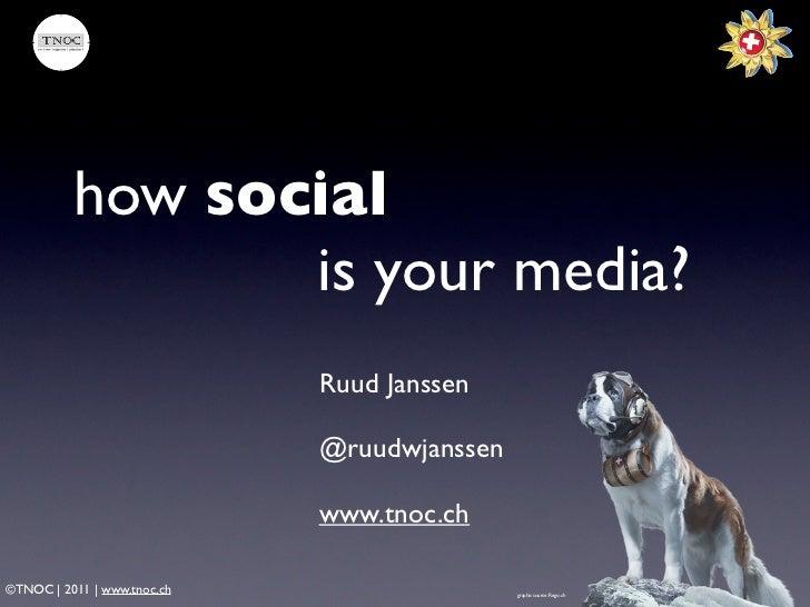 how social                 is your media?                             Ruud Janssen                             @ruudwjanss...
