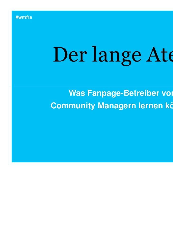 #wmfra         Der lange Atem             Was Fanpage-Betreiber von         Community Managern lernen können