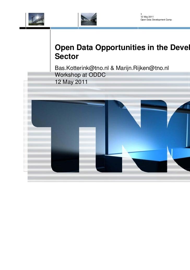 1                                12 May 2011                                Open Data Development CampOpen Data Opportunit...