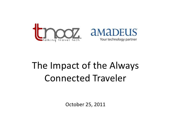 The Impact of the Always  Connected Traveler       October 25, 2011