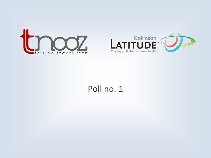 Tnooz-Collinson Latitude webinar – Ancillary services or customer loyalty:  Slide 3