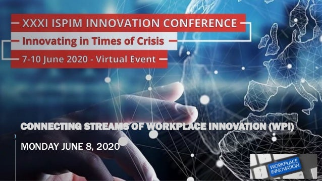 CONNECTING STREAMS OF WORKPLACE INNOVATION (WPI) MONDAY JUNE 8, 2020