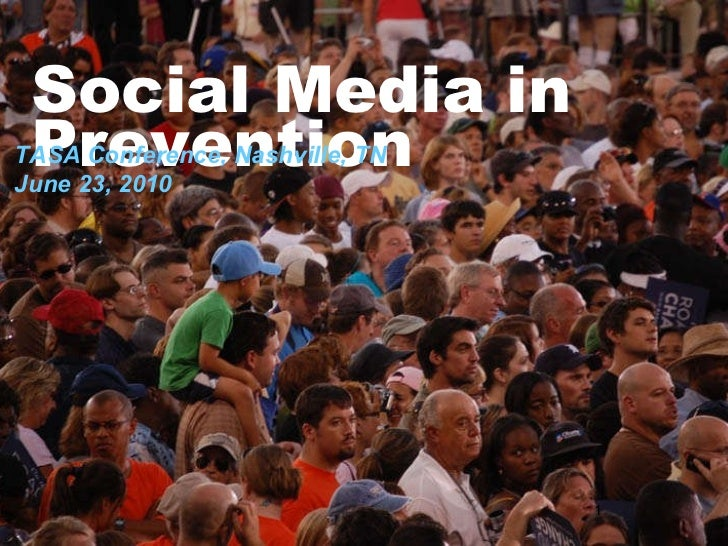 Social Media in Prevention TASA Conference, Nashville, TN June 23, 2010