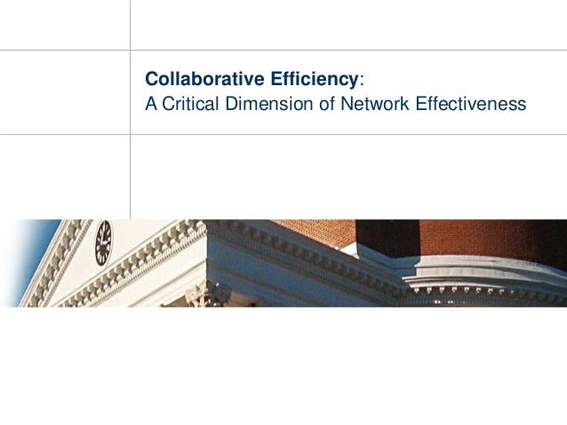 Collaborative Efficiency:A Critical Dimension of Network Effectiveness