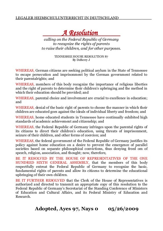 LEGALER HEIMSCHULUNTERRICHT IN DEUTSCHLAND A Resolution calling on the Federal Republic of Germany to recognize the rights...