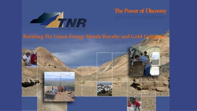 The Power of Discovery Building The Green Energy Metals Royalty and Gold Company