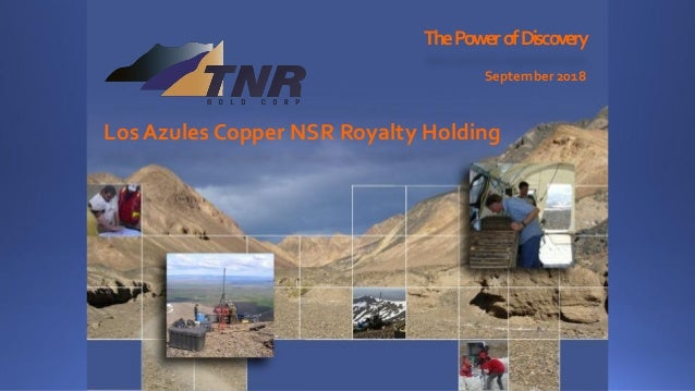 ThePowerofDiscovery September 2018 Los Azules Copper NSR Royalty Holding