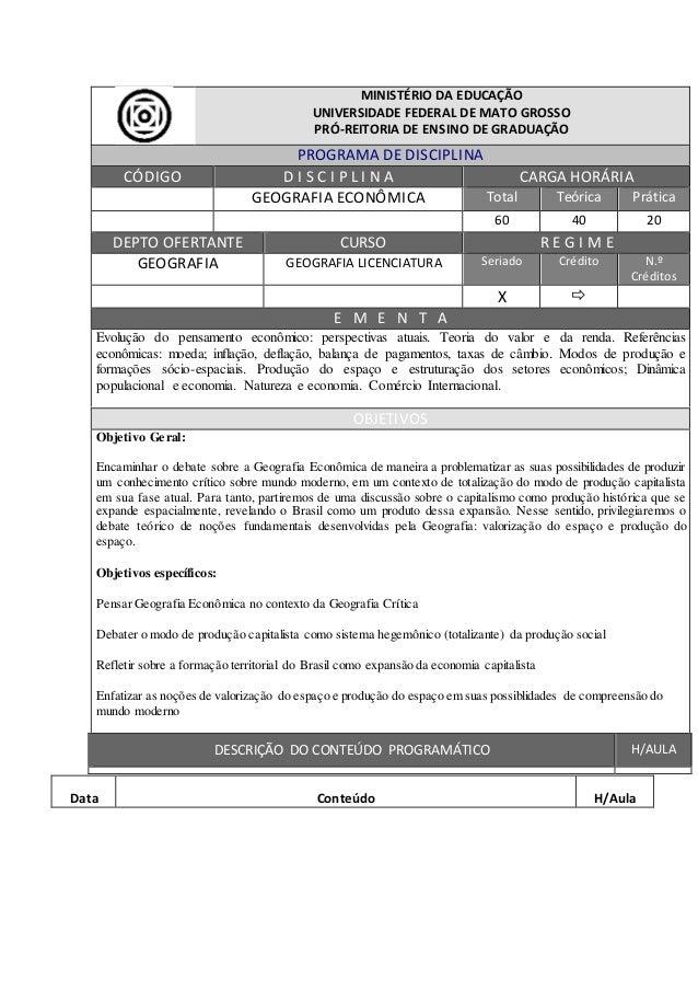 MINISTÉRIO DA EDUCAÇÃO UNIVERSIDADE FEDERAL DE MATO GROSSO PRÓ-REITORIA DE ENSINO DE GRADUAÇÃO PROGRAMA DE DISCIPLINA CÓDI...