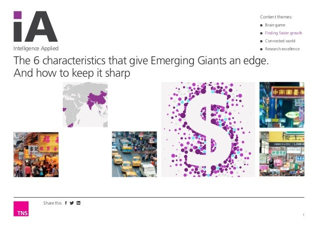 Share this 1 Intelligence Applied The 6 characteristics that give Emerging Giants an edge. And how to keep it sharp Conten...