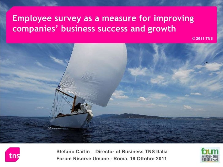 Employee survey as a measure for improving companies' business success and growth Stefano Carlin – Director of Business TN...
