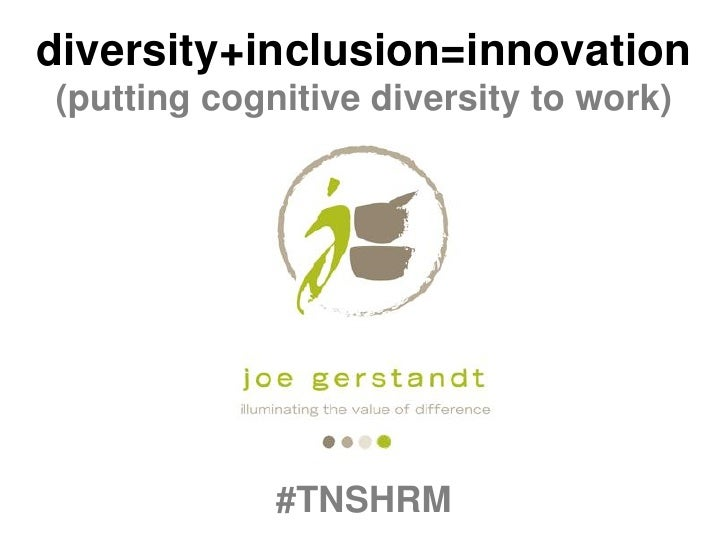 diversity+inclusion=innovation(putting cognitive diversity to work)             #TNSHRM