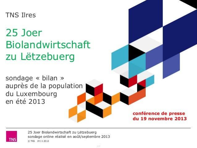 TNS Ilres  25 Joer Biolandwirtschaft zu Lëtzebuerg sondage « bilan » auprès de la population du Luxembourg en été 2013 con...