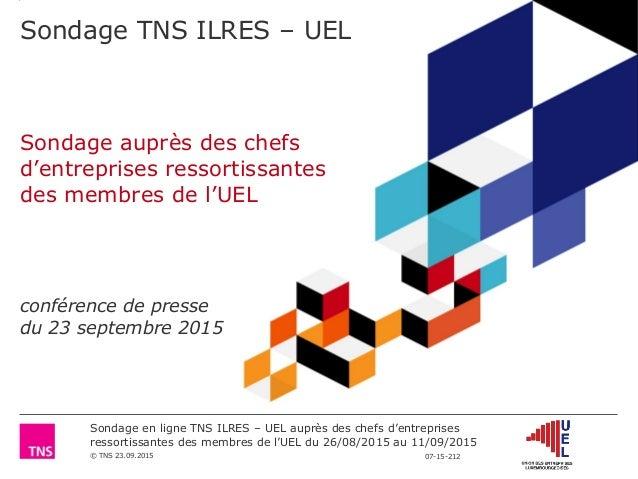 Sondage en ligne TNS ILRES – UEL auprès des chefs d'entreprises ressortissantes des membres de l'UEL du 26/08/2015 au 11/0...