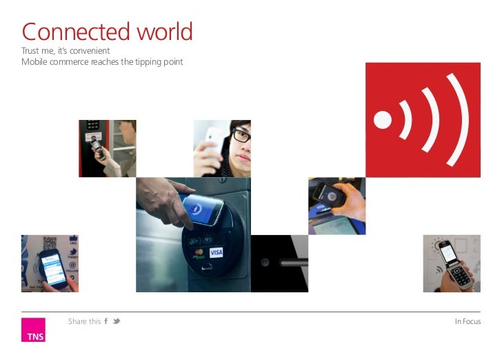 Connected worldOpinion LeaderTrust me, it's convenientSustaining brand relevance with the connected consumerMobile commerc...