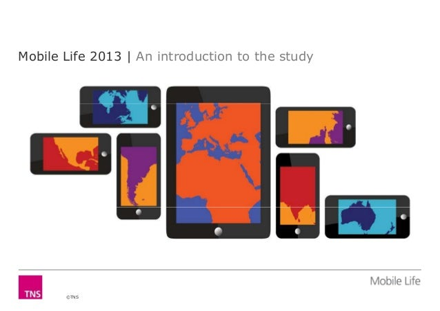 Mobile Life 2013 | An introduction to the study©TNS