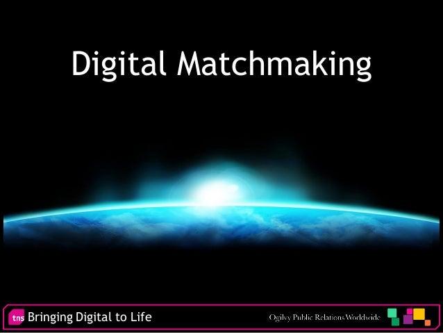 Bringing Digital to Life Digital Matchmaking