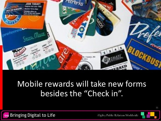 """Bringing Digital to Life 55 Mobile rewards will take new forms besides the """"Check in""""."""