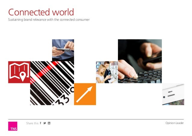 Connected worldOpinion LeaderSustaining brand relevance with the connected consumer           Share this                  ...