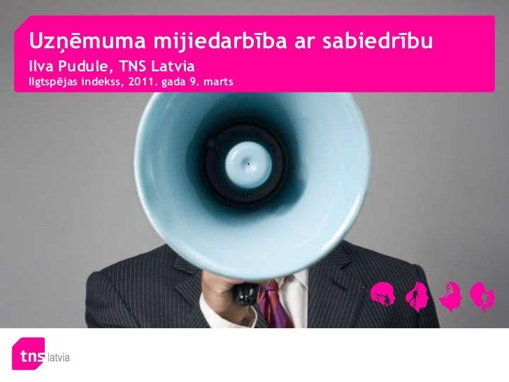Uzņēmuma mijiedarbība ar sabiedrību Ilva Pudule, TNS Latvia Ilgtspējas indekss, 2011. gada 9. marts