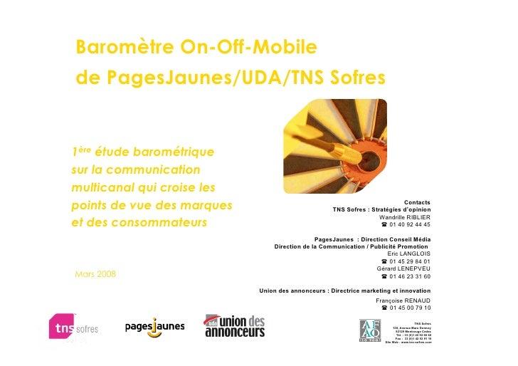 Baromètre On-Off-Mobile de PagesJaunes/UDA/TNS Sofres   1ère étude barométrique sur la communication multicanal qui croise...