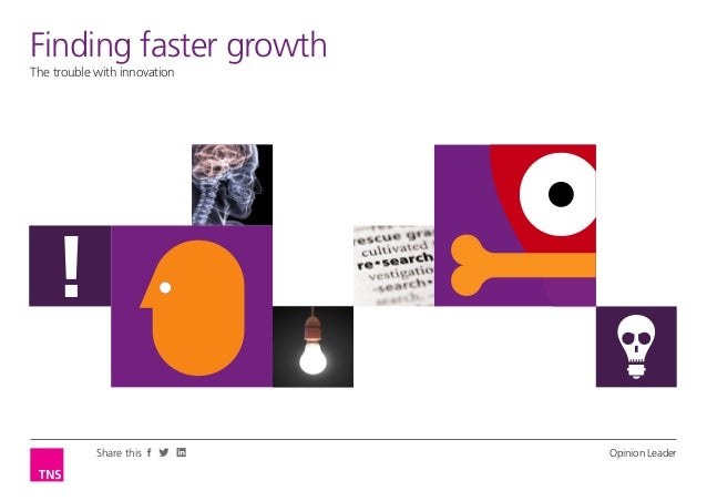 Finding LeaderOpinionfaster growthThe trouble with innovation    !            Share this        Opinion Leader