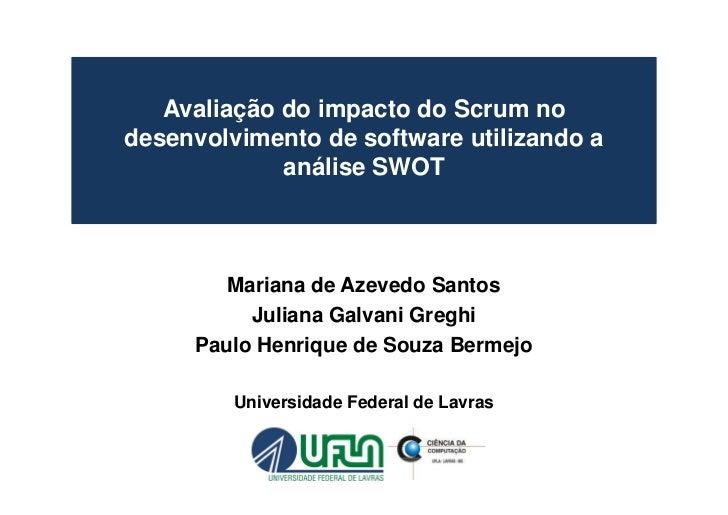 Avaliação do impacto do Scrum nodesenvolvimento de software utilizando a             análise SWOT        Mariana de Azeved...
