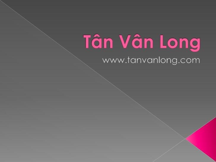 Tân Vân Long<br />www.tanvanlong.com<br />
