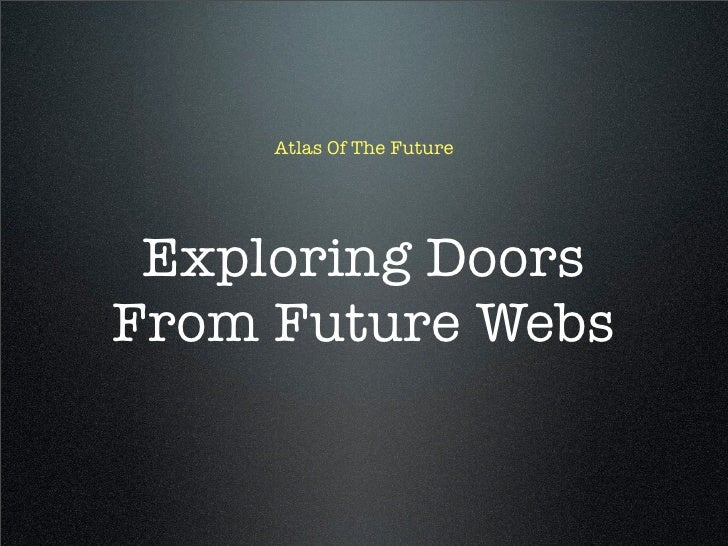 Atlas Of The Future      Exploring Doors From Future Webs