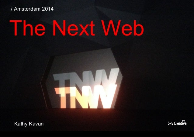 / Amsterdam 2014 The Next Web Kathy Kavan