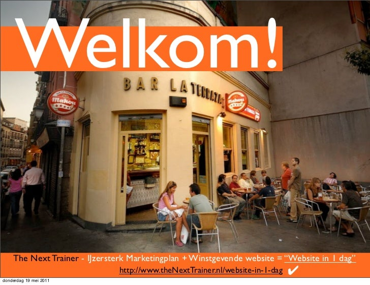 "Welkom!    The Next Trainer - IJzersterk Marketingplan + Winstgevende website = ""Website in 1 dag""                        ..."