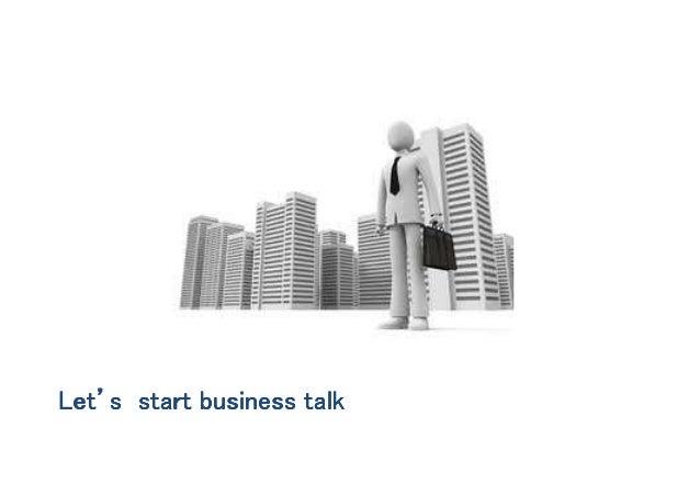 Let's start business talk