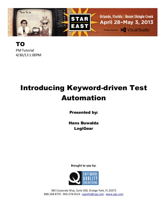 TO PM Tutorial 4/30/13 1:00PM  Introducing Keyword-driven Test Automation Presented by: Hans Buwalda LogiGear  Brought to ...