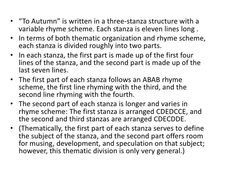 an analysis of ode to autumn by john keats Ode to psyche summary the myth of cupid and psyche was the first of his 1819 odes, although it was only published a year later it is therefore considered to be the most experimental of all of keats' odes, as it was written during keats' attempts to play about with the tried and tested method of the ode to deliver a product that was wholly different from what keats imagined.