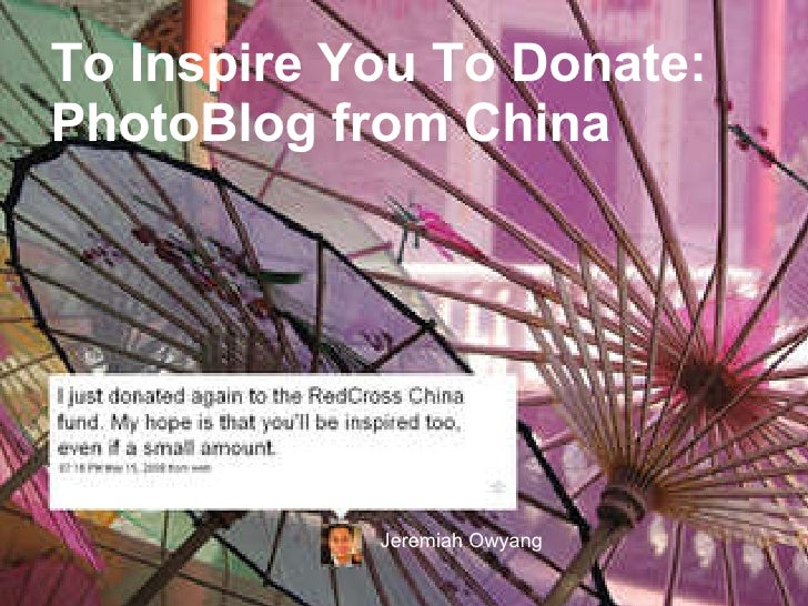To Inspire You To Donate:  PhotoBlog from China Jeremiah Owyang