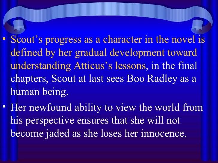 scout losing her innocence In literature, loss of innocence means that a character has ended her childhood and become an adult this can happen in a variety of ways, and it can be symbolized throughout the text.