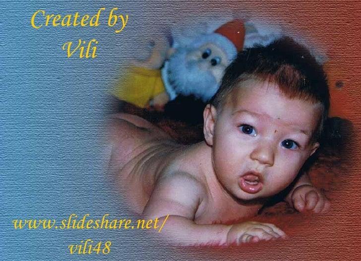 Created by Vili www.slideshare.net/vili48