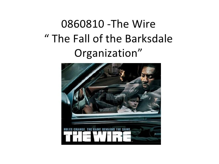 """0860810 -The Wire """" The Fall of the Barksdale Organization"""""""