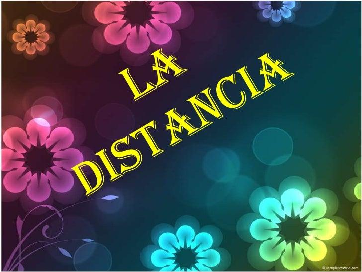 La distancia <br />
