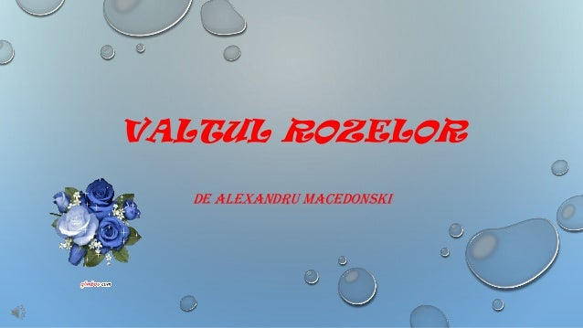 VALTUL ROZELOR DE ALEXANDRU MACEDONSKI