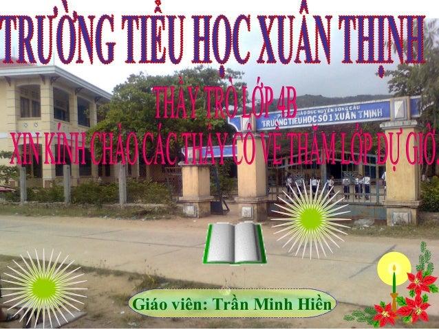 Giáo viên: Trần Minh Hiền