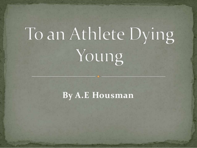To an athlete dying young essay