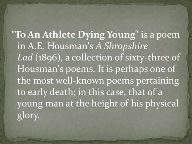 to an athelete dying young
